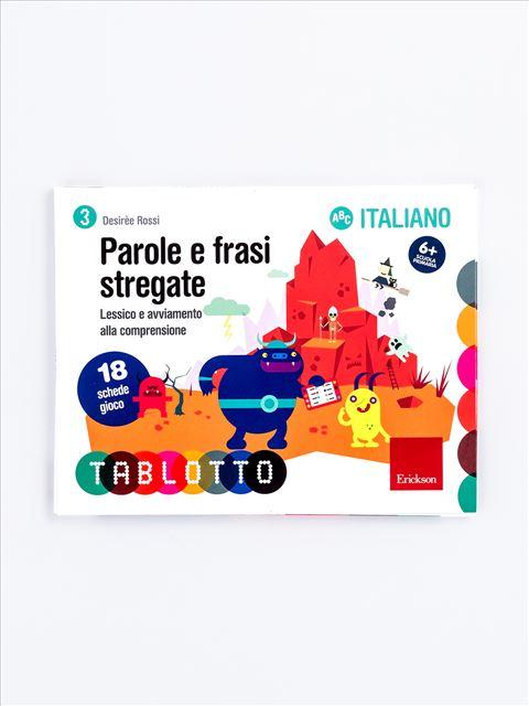 Schede per Tablotto (6-8 anni) - Parole e frasi stregate - Imparo giocando - Erickson