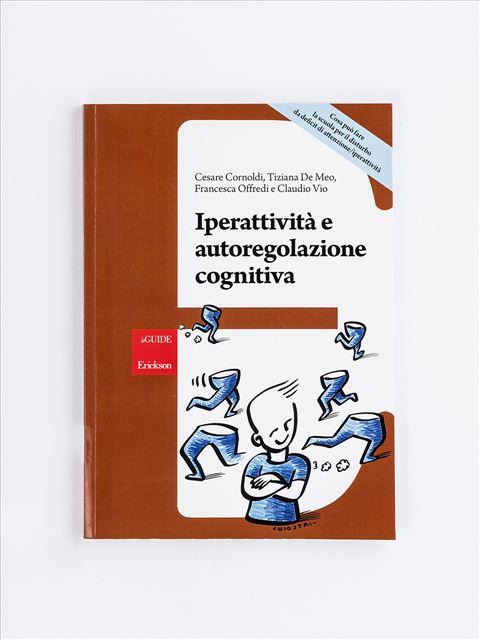Iperattività e autoregolazione cognitiva - Facciamo il punto su... L'iperattività - Libri - Erickson