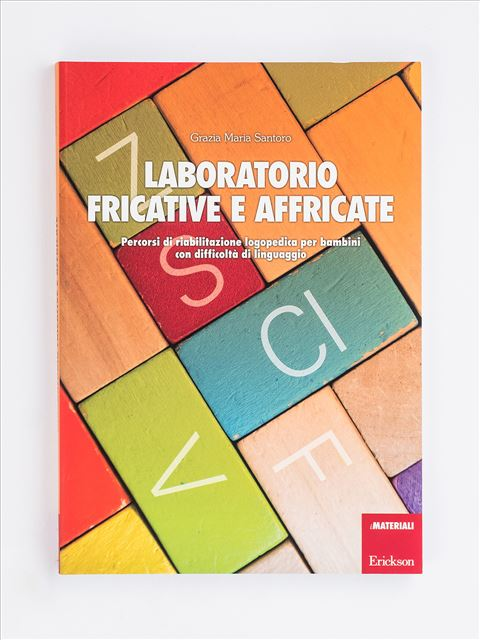 Laboratorio fricative e affricate - Area percettivo-fonologico-articolatoria - Erickson
