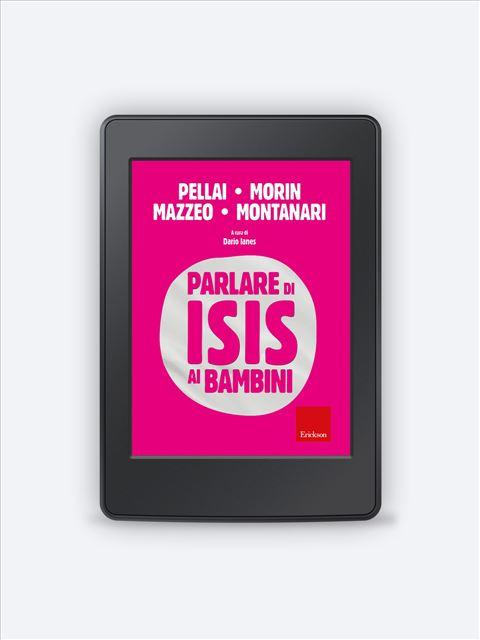 Parlare di ISIS ai bambini - Libri e eBook di Saggistica: novità e classici - Erickson
