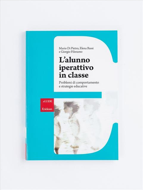 L'alunno iperattivo in classe - Facciamo il punto su... L'iperattività - Libri - Erickson