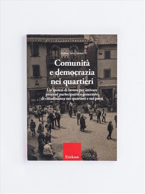 Comunità e democrazia nei quartieri - Lavoro e organizzazioni - Erickson