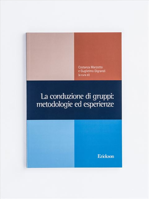 La conduzione di gruppi: metodologie ed esperienze - Remainders - Erickson