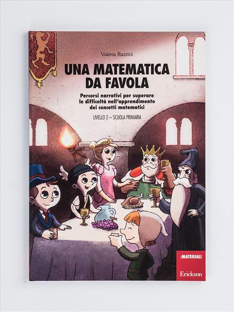 Una matematica da favola - Livello 2 - Scuola Prim - Libri - Erickson