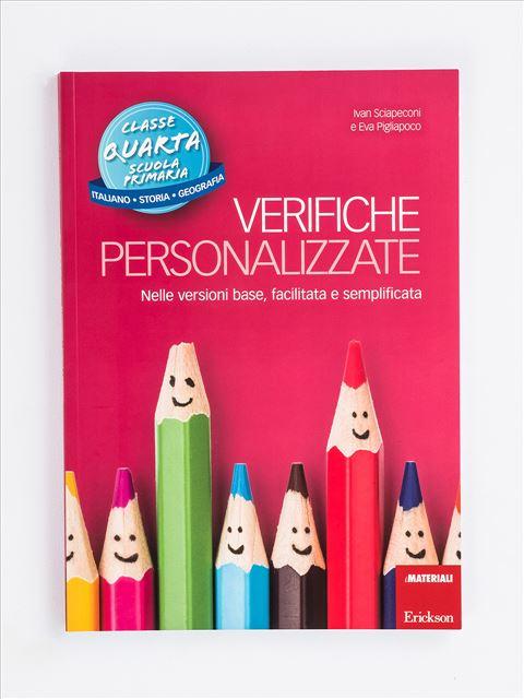 Verifiche personalizzate - Classe quarta: Italiano, storia, geografia - Produzione del testo e scrittura creativa - Erickson