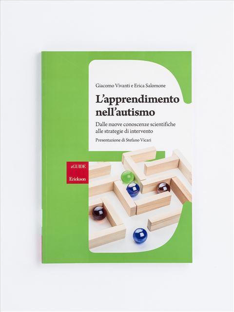 L'apprendimento nell'autismo - Libri di didattica, psicologia, temi sociali e narrativa - Erickson