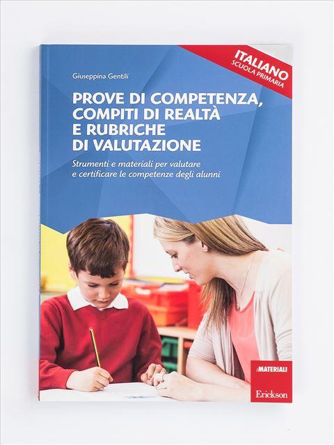 Prove di competenza, compiti di realtà e rubriche di valutazione - ITALIANO - SCUOLA PRIMARIA - Didattica per competenze - Erickson