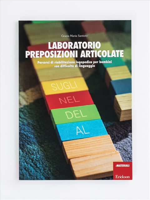 Laboratorio preposizioni articolate - Area morfosintattica e semantico-lessicale - Erickson