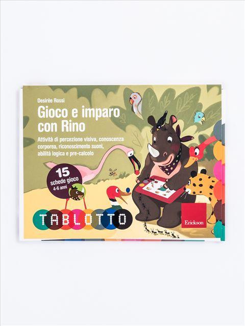 Schede per Tablotto (4-6 anni) - Gioco e imparo con Rino - Disabilità intellettiva (ritardo mentale) - Erickson