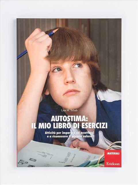 Autostima: il mio libro di esercizi - Libri e corsi sulle emozioni nei bambini e coping power - Erickson