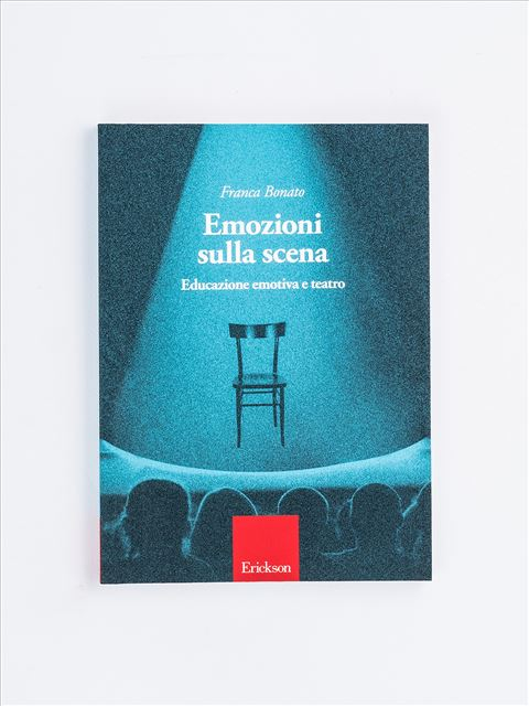 Emozioni sulla scena - Libri e corsi sulle emozioni nei bambini e coping power - Erickson