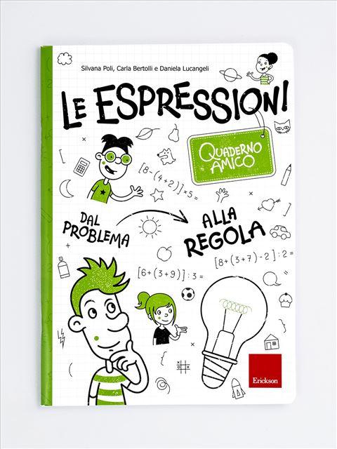 Quaderno amico - Le espressioni - Matematica avanzata - Erickson