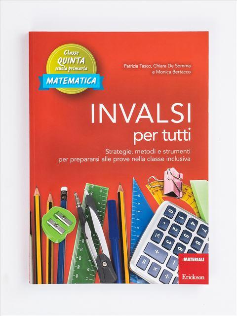 INVALSI per tutti - Classe quinta - Matematica - Educazione per la vita e inclusione digitale - Libri - Erickson