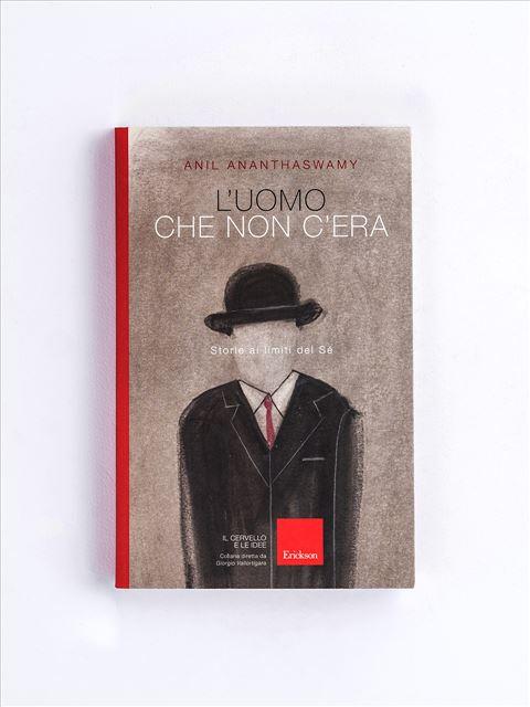 L'uomo che non c'era - Libri e eBook di Saggistica: novità e classici - Erickson