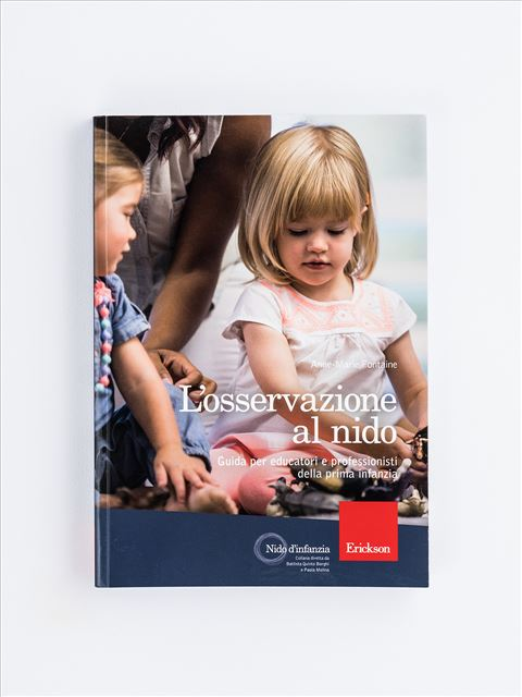 L'osservazione al nido - Libri per bambini da 0 a 3 anni e per educatori Asilo Nido - Erickson