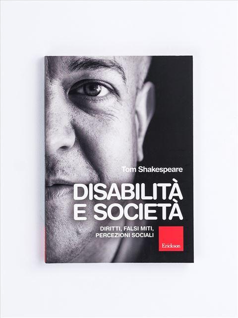 Disabilità e società - Libri e eBook di Saggistica: novità e classici - Erickson