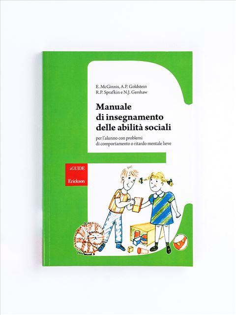 Manuale di insegnamento delle abilità sociali - Libri di didattica, psicologia, temi sociali e narrativa - Erickson
