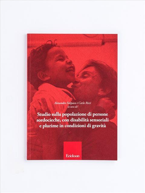 Studio sulla popolazione di persone sordocieche, con disabilità sensoriale e plurime in condizioni di gravità - Disabilità sensoriale - Erickson