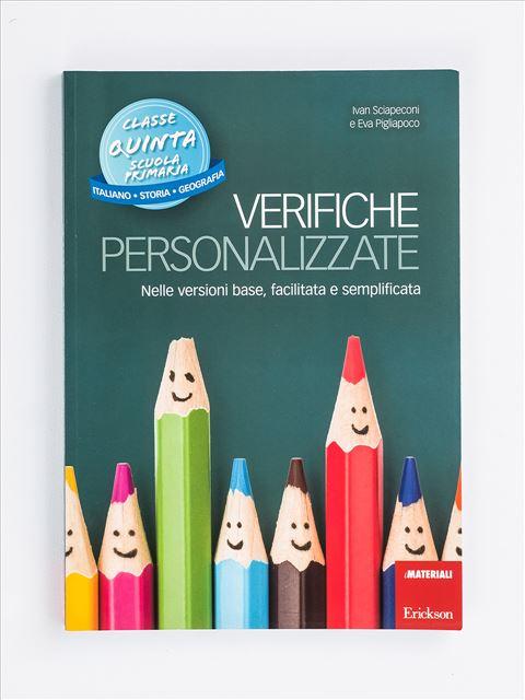 Verifiche personalizzate - Classe quinta: Italiano, storia, geografia - Produzione del testo e scrittura creativa - Erickson