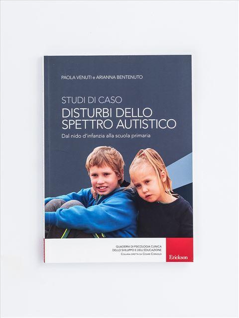 Studi di caso - Disturbi dello spettro autistico - Libri di didattica, psicologia, temi sociali e narrativa - Erickson