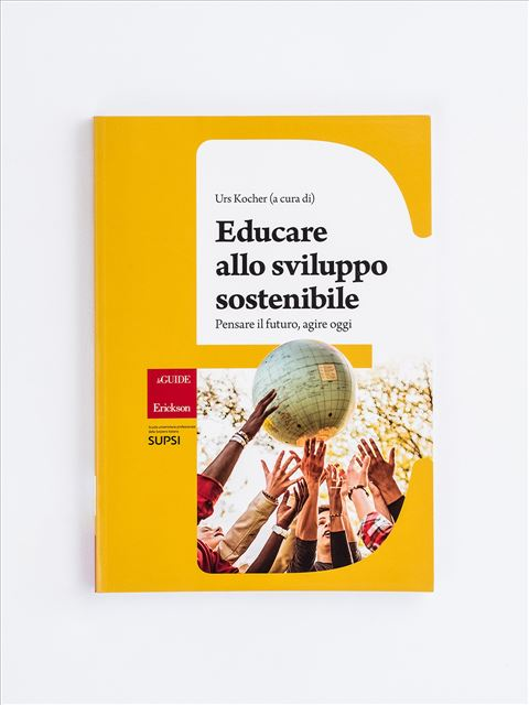 Educare allo sviluppo sostenibile - Metodologie - Erickson