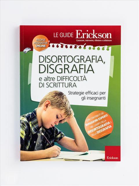 DISORTOGRAFIA, DISGRAFIA e altre difficoltà di scrittura a scuola - Disturbo specifico del tratto grafico (Disgrafia) - Erickson