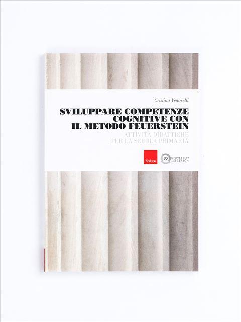 Sviluppare competenze cognitive con il Metodo Feuerstein - Metodologie - Erickson