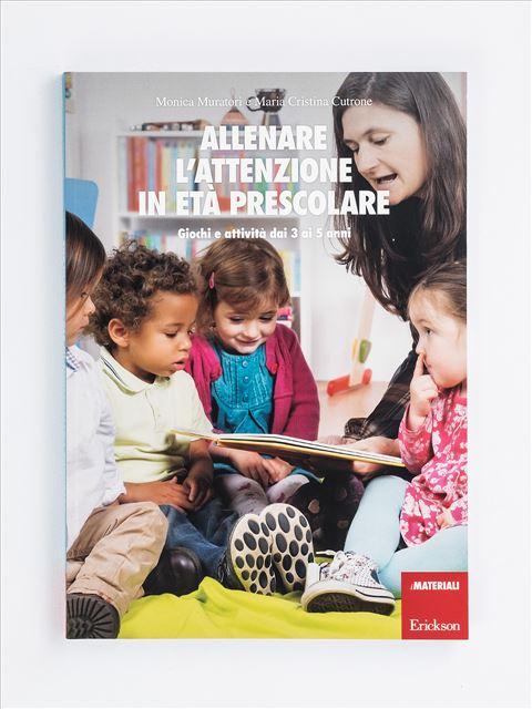 Allenare l'attenzione in età prescolare - Educatore / Coordinatore asilo nido - Erickson
