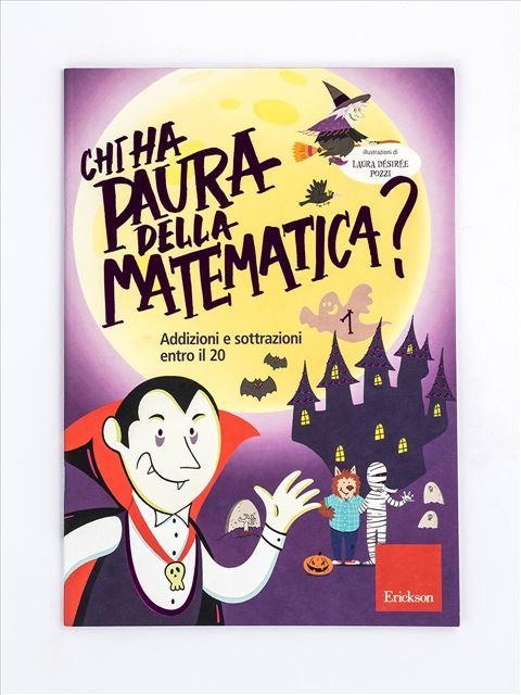 Chi ha paura della matematica? - Volume 1 - Numeri e calcolo - Erickson