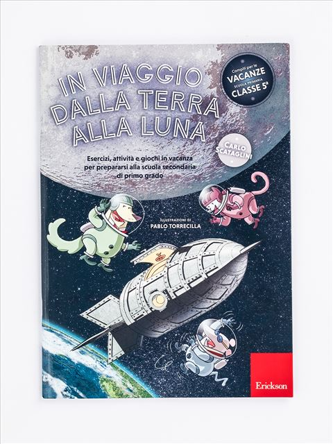 In viaggio dalla terra alla luna - Compiti per le vacanze - Erickson