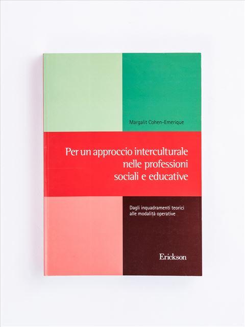 Per un approccio interculturale nelle professioni sociali e educative - Strumenti per le professioni sociali e sanitarie - Erickson