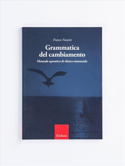 Grammatica del cambiamento - Self-help: libri sull'auto aiuto - Erickson