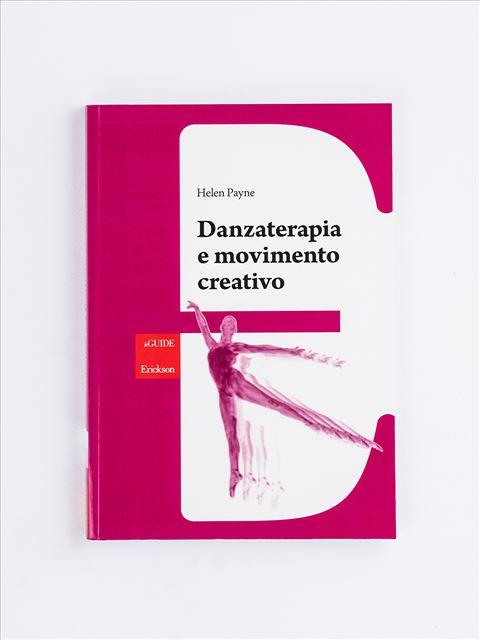 Danzaterapia e movimento creativo - La musica nella terapia psicomotoria - Libri - Erickson
