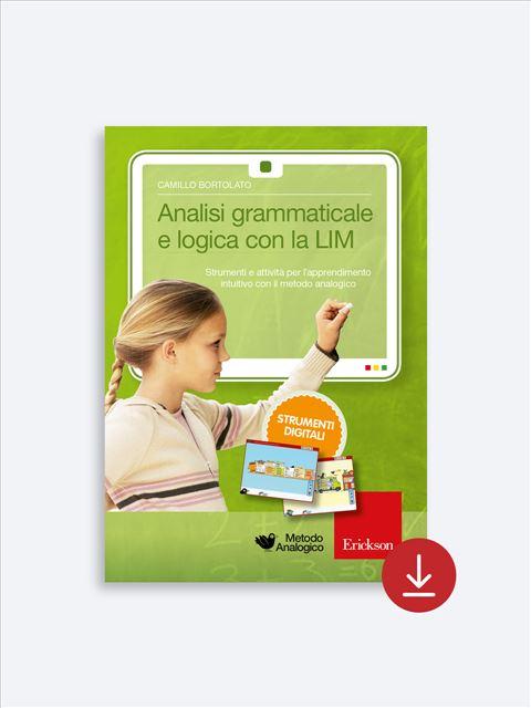 Analisi grammaticale e logica con la LIM - Metodo Analogico Bortolato: libri per matematica e italiano - Erickson 2