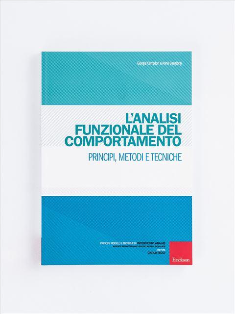 L'analisi funzionale del comportamento - Libri di didattica, psicologia, temi sociali e narrativa - Erickson