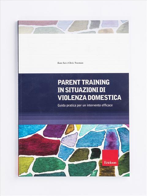 Parent training in situazioni di violenza domestica - Tutela dei minori - Erickson