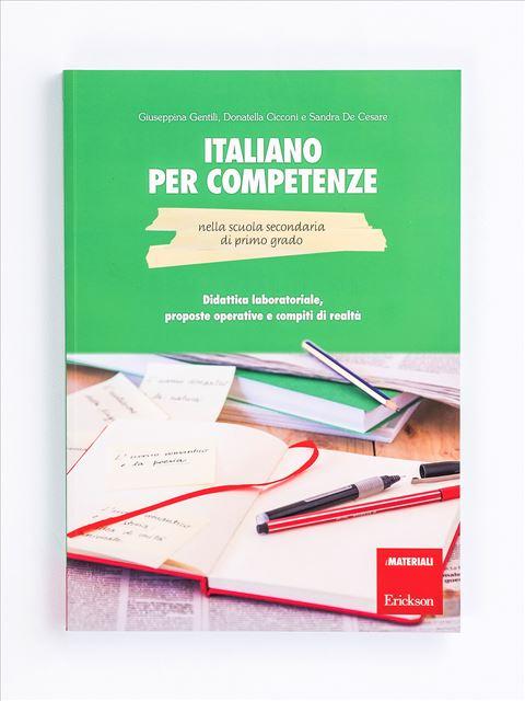 Italiano per competenze nella scuola secondaria di primo grado - Produzione del testo e scrittura creativa - Erickson