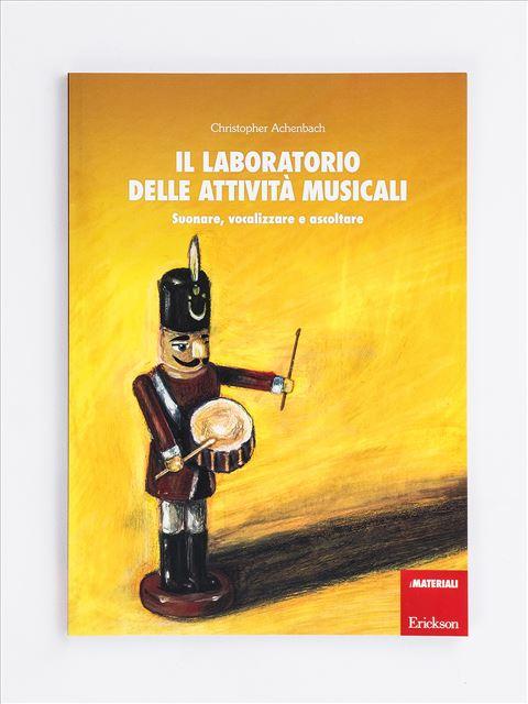 Il laboratorio delle attività musicali - I 7 elementi della didattica innovativa - Erickson