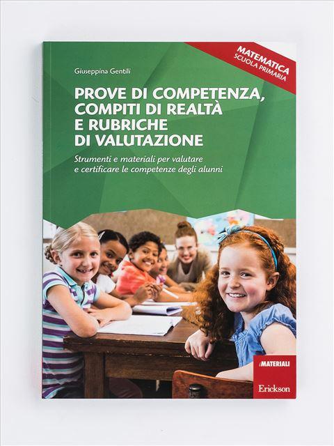 Prove di competenza, compiti di realtà e rubriche di valutazione - MATEMATICA - SCUOLA PRIMARIA - realtà - Erickson