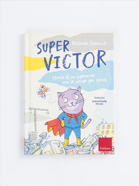 Super Victor - Narrativa per Ragazzi e Bambini - Erickson