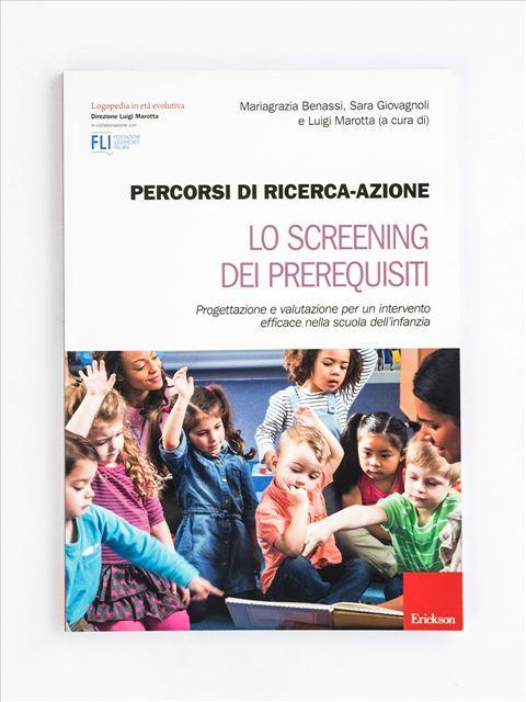 Percorsi di ricerca-azione - Lo screening dei prerequisiti - Percorsi di educazione alla salute - Libri - Erickson