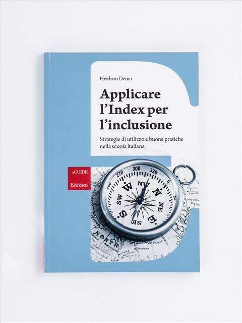 Applicare l'Index per l'inclusione - BES (Bisogni Educativi Speciali): libri, corsi e guide - Erickson