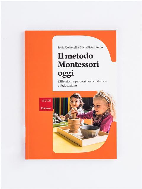 Il metodo Montessori oggi - Metodologie - Erickson