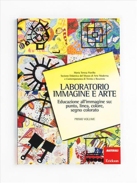 Laboratorio immagine e arte - Volume 1 Libro - Erickson Eshop