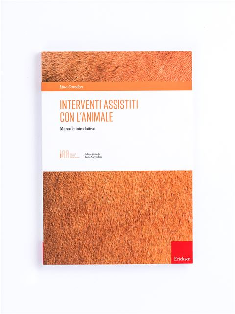 Interventi assistiti con l'animale - Interventi Assistiti con gli Animali - Erickson