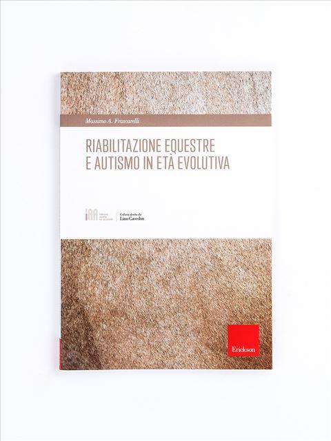 Riabilitazione equestre e autismo in età evolutiva - Libri per le Professioni Sanitarie - Erickson