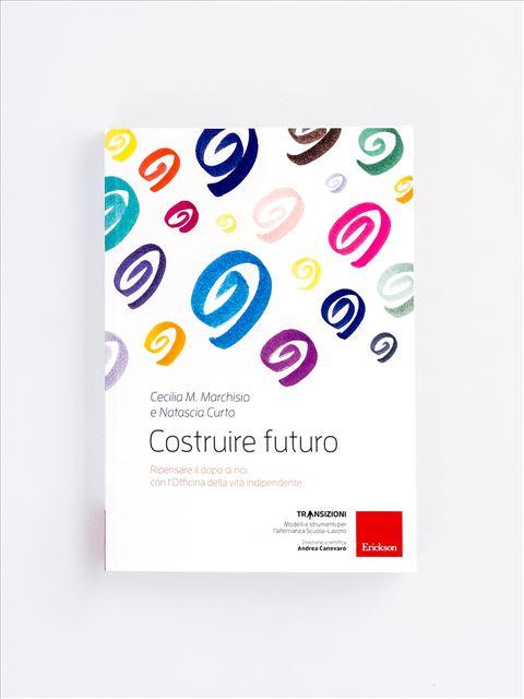 Costruire futuro - Libri di didattica, psicologia, temi sociali e narrativa - Erickson