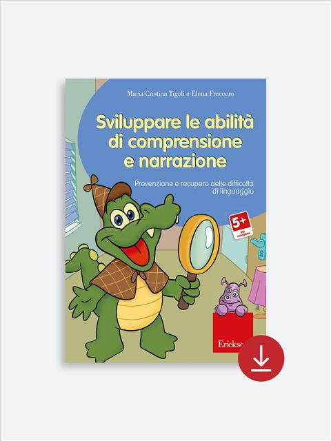 Sviluppare le abilità di comprensione e narrazione - Area morfosintattica e semantico-lessicale - Erickson 2