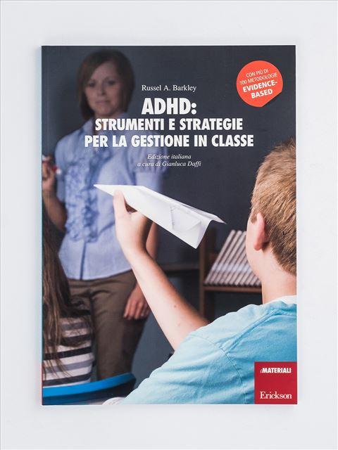 ADHD: strumenti e strategie per la gestione in classe - Interazione Sociale - Erickson