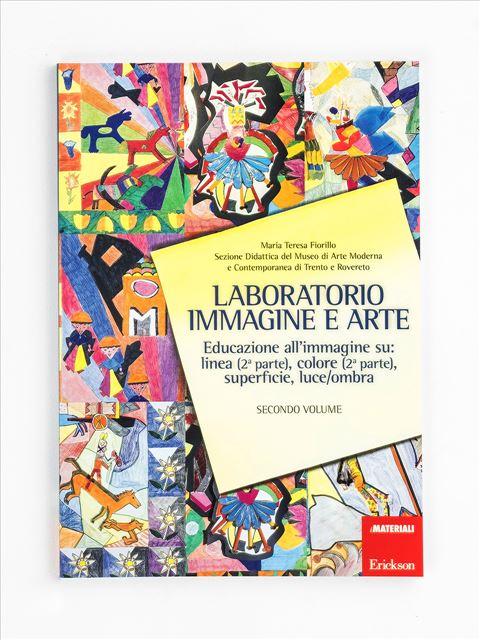 Laboratorio immagine e arte - Volume 2 Libro - Erickson Eshop